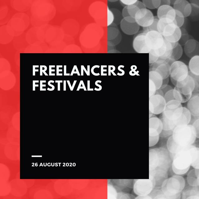 Freelancers & Festivals 26 August 2020