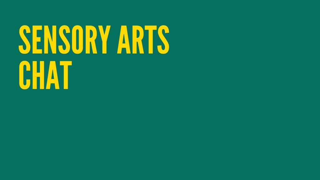 Sensory Arts Chat